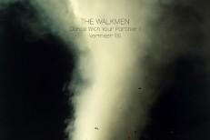 """The Walkmen – """"Dance With Your Partner"""" & """"Vermeer '65"""""""