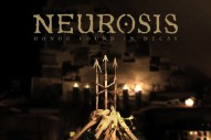 "Neurosis – ""We All Rage In Gold"""