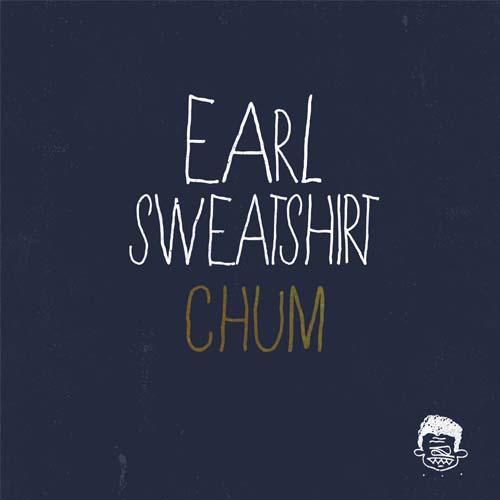 """Earl Sweatshirt – """"Chum"""""""