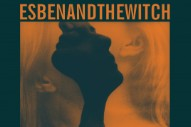 "Esben And The Witch – ""Deathwaltz"""
