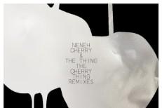 Neneh Cherry & The Thing - The Cherry Thing Remixes