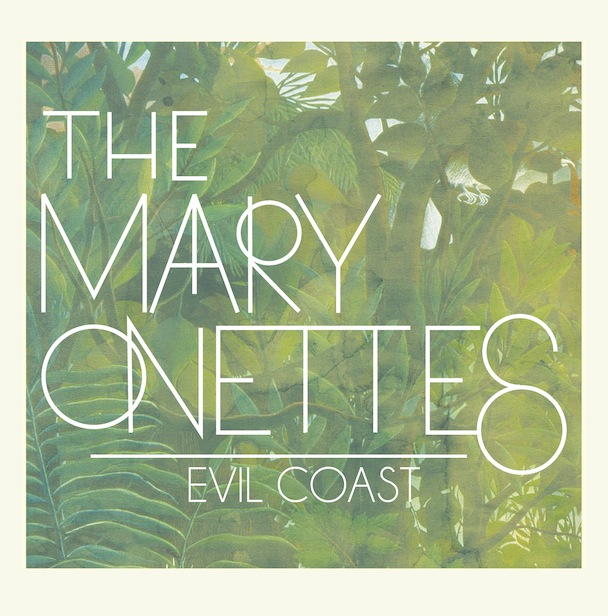"The Mary Onettes – ""Evil Coast"""