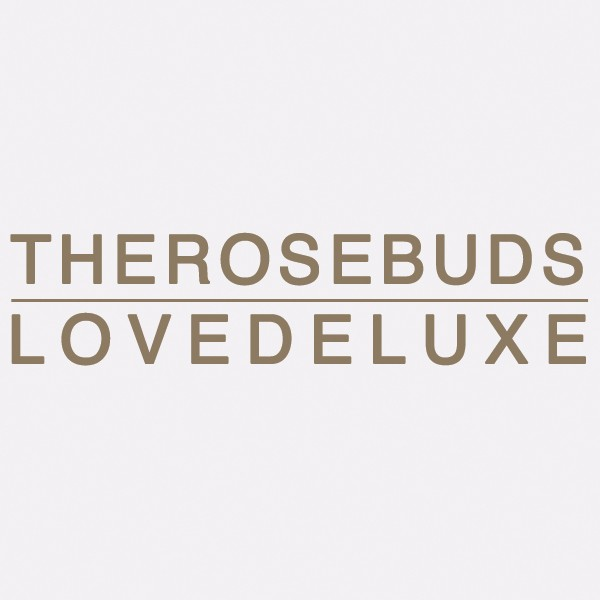 The Rosebuds - Love Deluxe