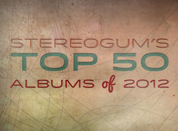 Stereogum's Top 50 Albums Of 2012