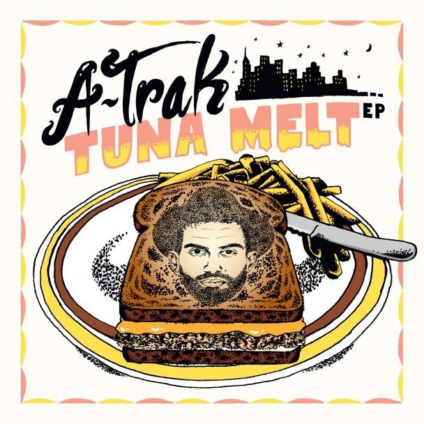 A-Trak - Tuna Melt