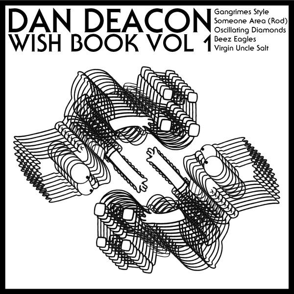 Dan Deacon - Wish Book Volume 1