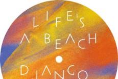"""Django Django - """"Life's A Beach"""""""