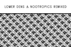 Lower Dens - Nootropics Remixed