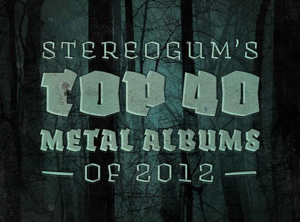 Stereogum's Top 40 Metal Albums Of 2012