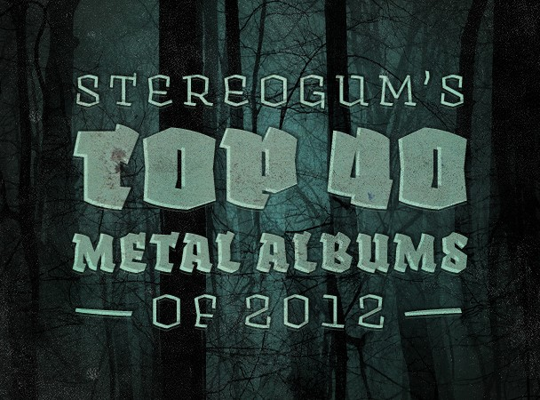 Stereogum's Top 40 Metal Albums Of 2012