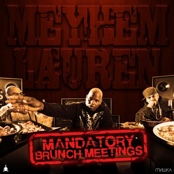 Meyhem Lauren - Mandatory Brunch Meetings