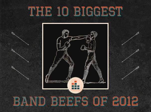 The 10 Biggest Band Beefs Of 2012