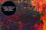 "Tame Impala – ""Feels Like We Only Go Backwards (Memory Tapes Remix)"""