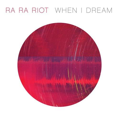 """Ra Ra Riot - """"When I Dream"""""""