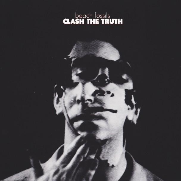 Beach Fossils - Clash The Truth