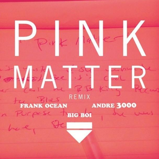 Frank Ocean - Pink Matter (Remix) (Feat. André 3000 & Big Boi)
