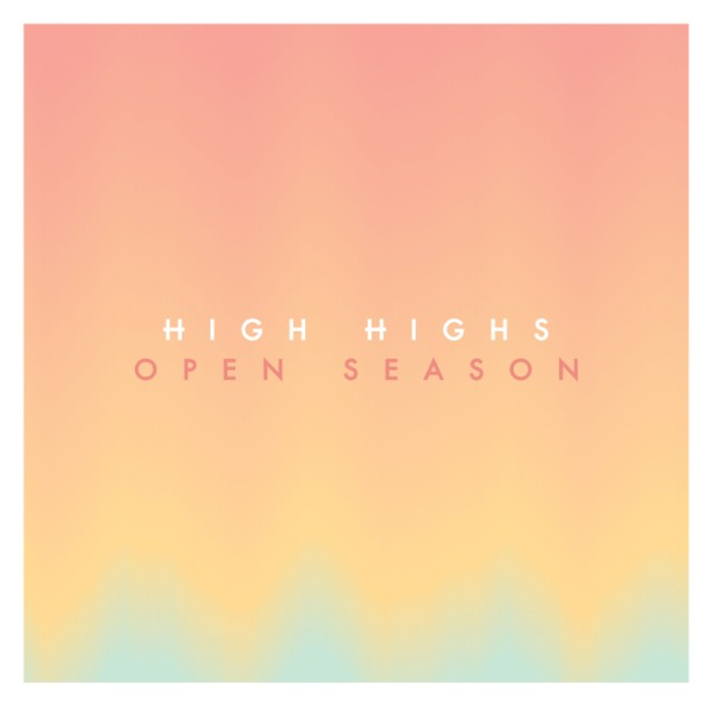 High Highs - Open Season