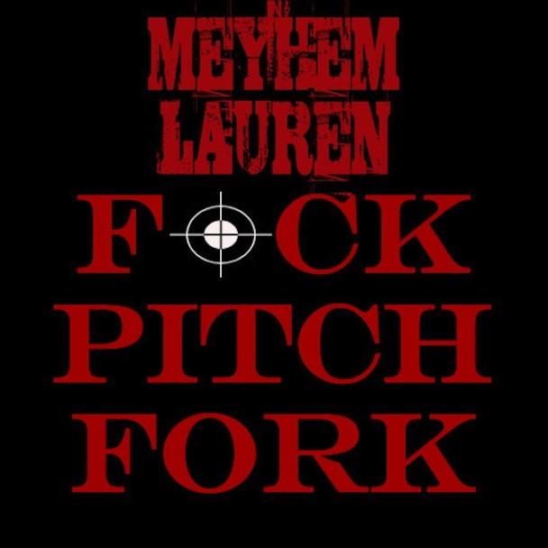 "Meyhem Lauren - ""Fuck Pitchfork"""