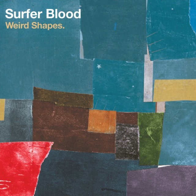 "Surfer Blood - ""Weird Shapes"""