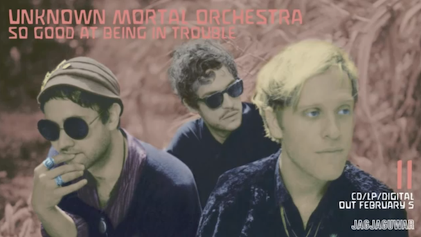 Unknown Mortal Orchestra - So Good At Being In Trouble