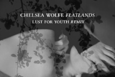 "Chelsea Wolfe - ""Flatlands (Lust For Youth Remix)"""