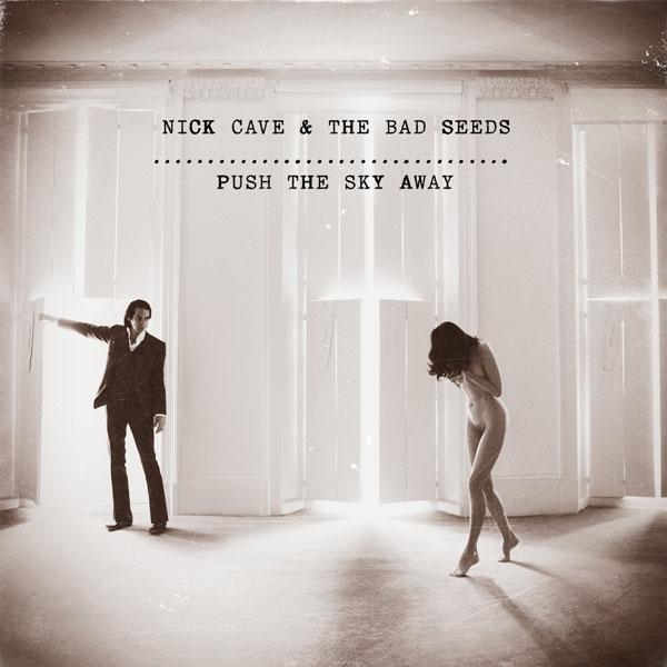 Stream Nick Cave &#038; The Bad Seeds <em>Push The Sky Away</em>