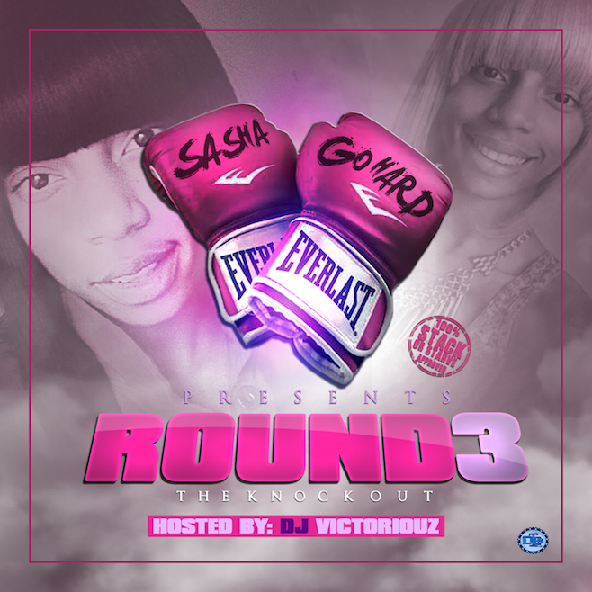 Download Sasha Go Hard <em>Round 3</em> Mixtape