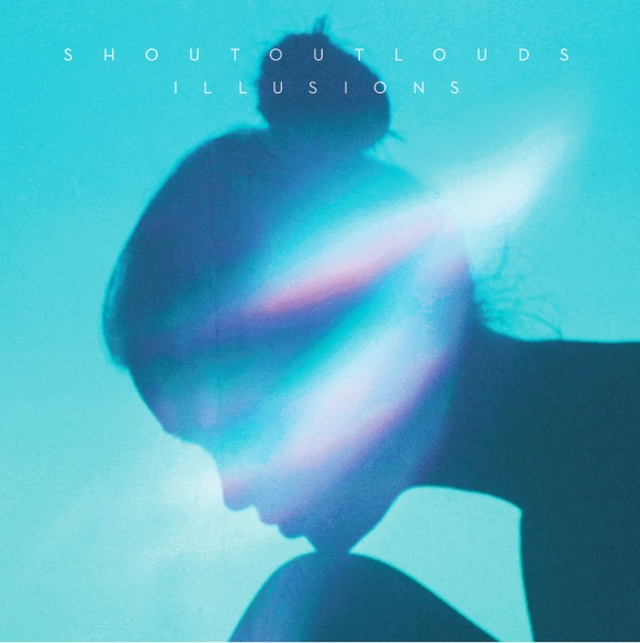 "Shout Out Louds – ""Illusions"""