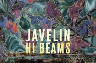 Stream Javelin <em>Hi Beams</em>
