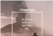 "Young Man – ""In A Sense"" (Stereogum Premiere)"