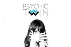 "Psychic Twin - ""Strangers"""