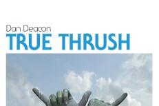 dan-deacon-true-thrush