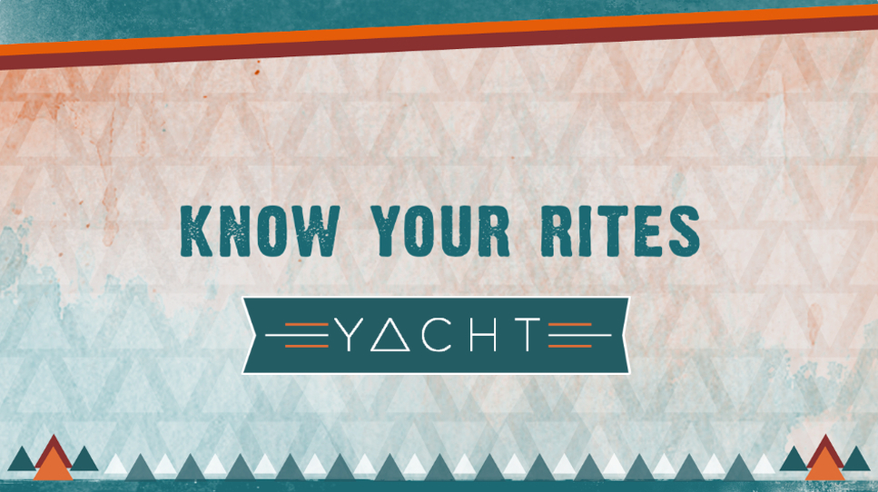 Know Your Rites: YACHT