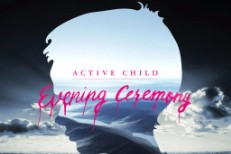 "Active Child - ""Evening Ceremony"""