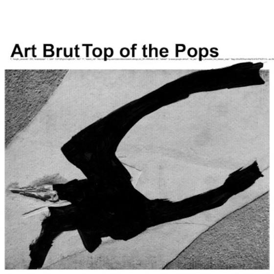 Art Brut - Top Of The Pops