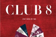 "Club 8 – ""Stop Taking My Time"""