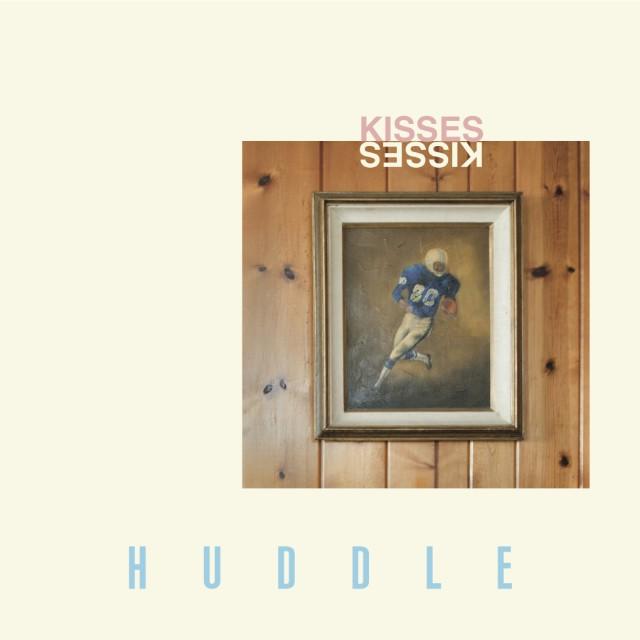 """Kisses - """"Huddle"""""""