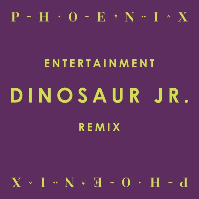 "Phoenix - ""Entertainment (Dinosaur Jr. Remix)"""