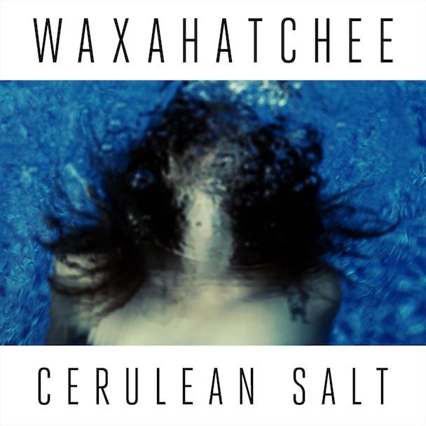Waxahatchee -Cerulean Salt