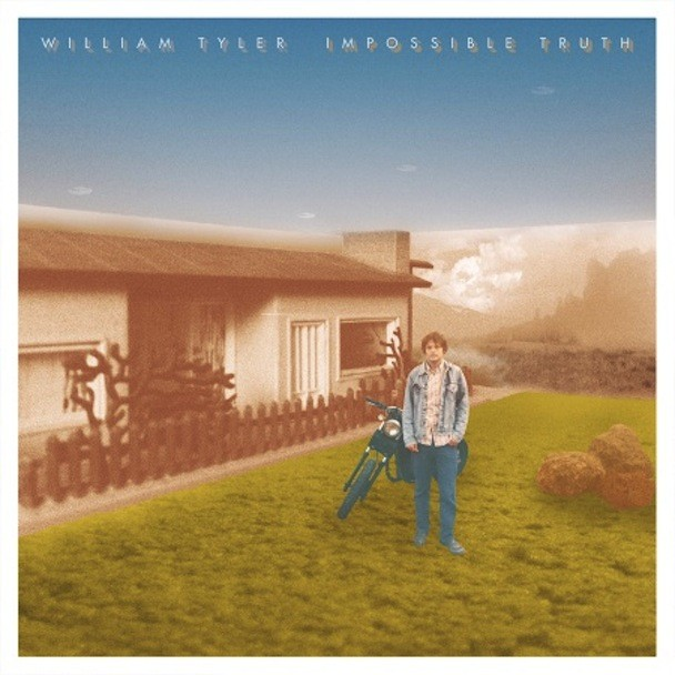 Stream William Tyler Impossible Truth