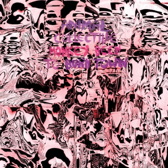 Animal Collective - Monkey Been To Burn Town