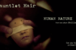 "Gauntlet Hair – ""Human Nature"""