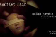 "Gauntlet Hair – ""Human Nature"""