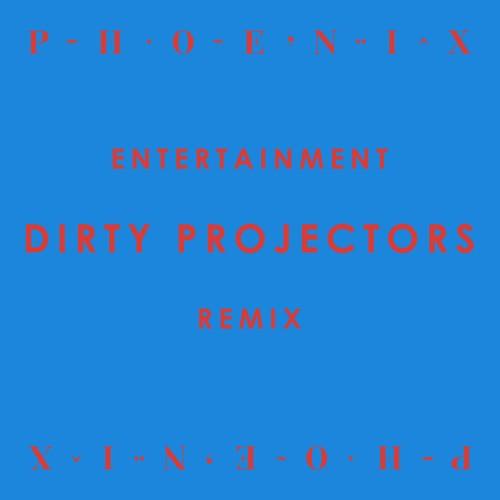 """Phoenix - """"Entertainment (Dirty Projectors Remix)"""""""