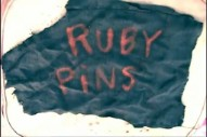 "Ruby Pins – ""Chameleon"" Video"