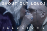 """Shout Out Louds – """"Illusions"""" Video"""