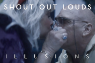 "Shout Out Louds – ""Illusions"" Video"
