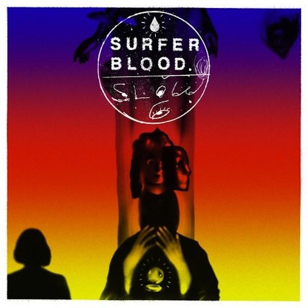 Surfer Blood - Slow Six
