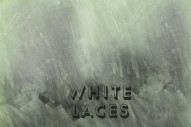 "White Laces – ""Deep Moves"" (Stereogum Premiere)"