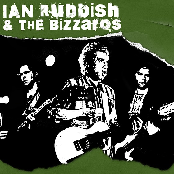 Ian Rubbish And The Bizarros